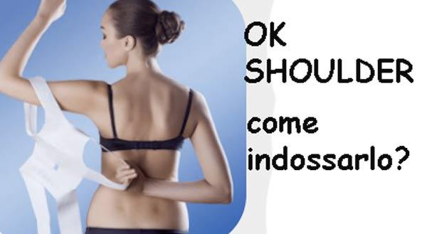 Come usare Ok Shoulder